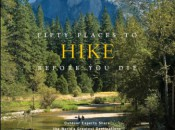 This essay has been excerpted from the recently released book, Fifty Places To Hike Before You Die.