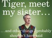 tiger meet my sister