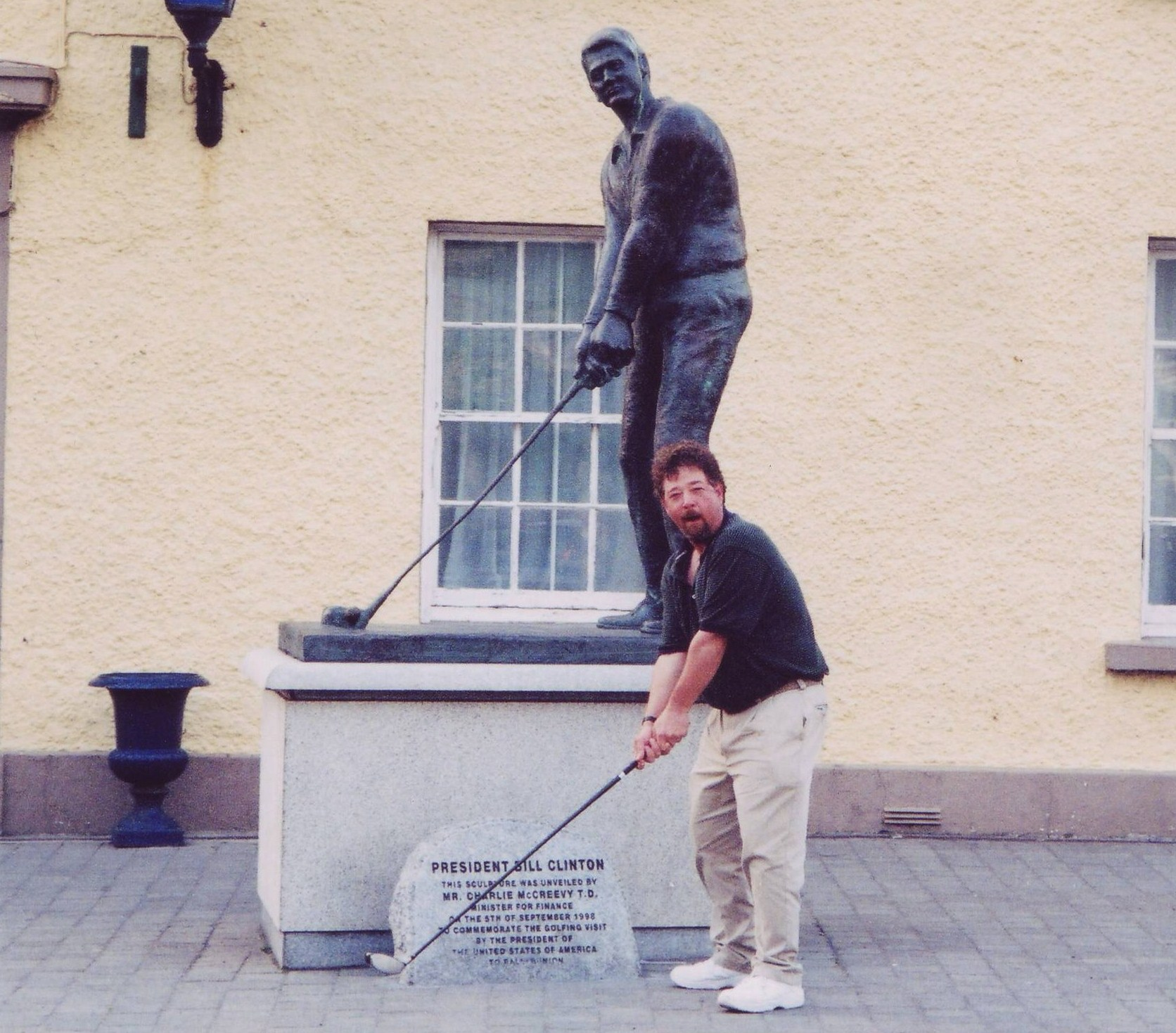 Here's me and Bill Clinton in the town of Ballybunion. Now all I need is a statue of Dwight D. Eisenhower.
