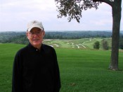 Pete Dye, his handiwork in the background
