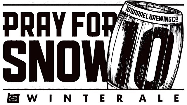 10 Barrel Brewing Pray for Snow