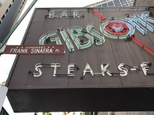 Gibson's in Chicago, on Frank Sinatra Ave., is a celebrity hangout for stars of journalism, radio, TV, movies and sports.